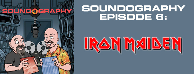 Soundography #6: Iron Maiden