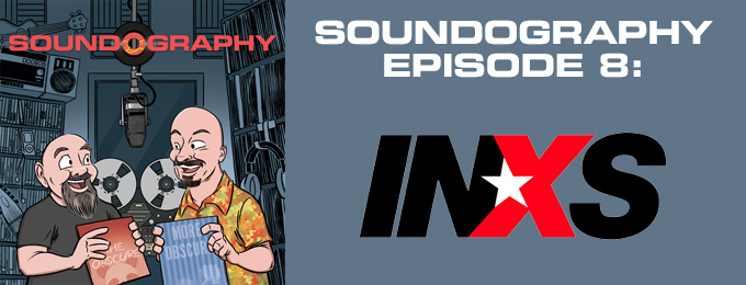 Soundography #8: INXS