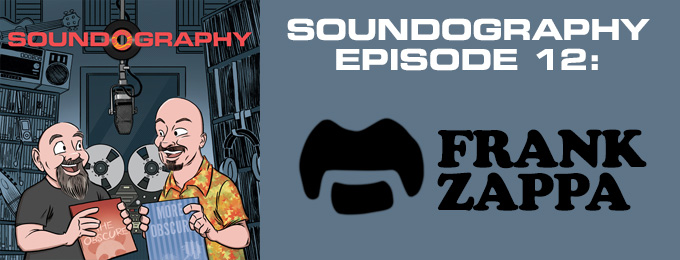 Soundography #12: Frank Zappa