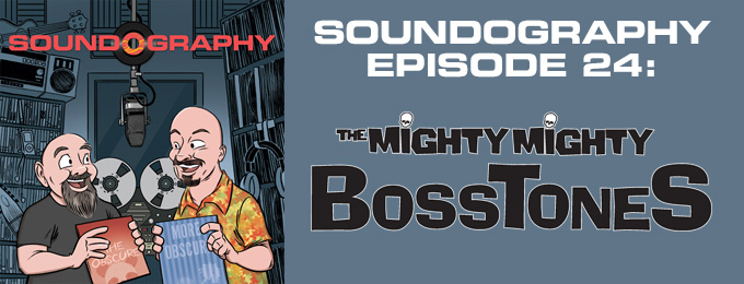 Soundography #24: The Mighty Mighty Bosstones