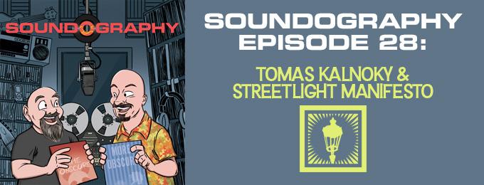 Soundography #28: Tomas Kalnoky & Streetlight Manifesto
