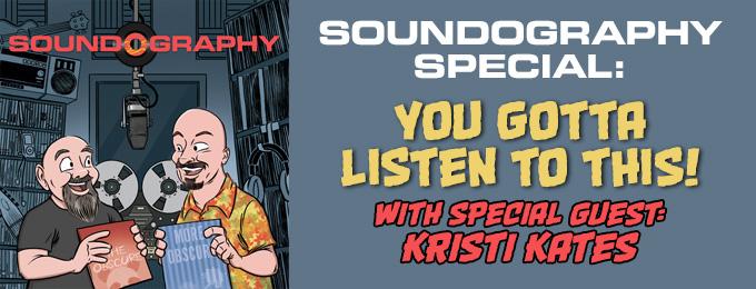 Soundography Special: You Gotta Listen to This, feat. Kristi Kates