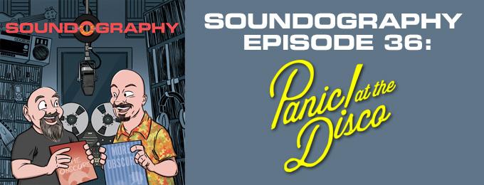Soundography #36: Panic! At The Disco