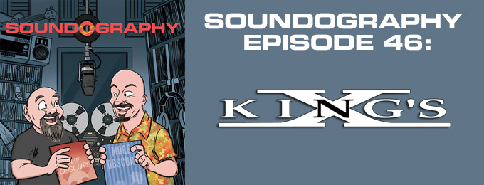 Soundography #46: King's X