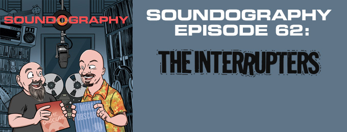 Soundography #62: The Interrupters