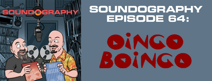 Soundography #64: Oingo Boingo