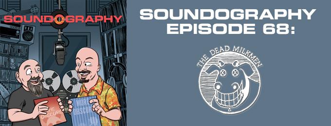 Soundography #68: The Dead Milkmen