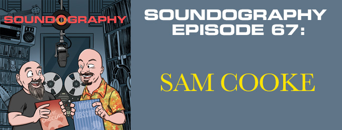 Soundography #67: Sam Cooke