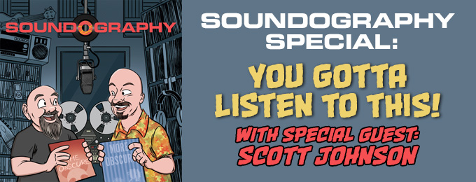 Soundography Special: You Gotta Listen to This, feat. Scott Johnson
