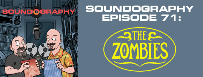 Soundography #71: The Zombies