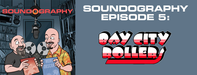 Soundography #5: Bay City Rollers