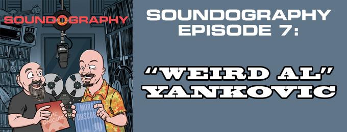 Soundography #7: 'Weird Al' Yankovic