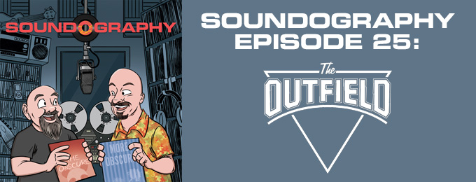 Soundography #25: The Outfield