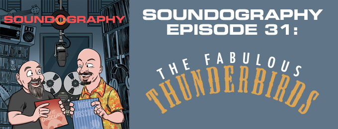 Soundography #31: The Fabulous Thunderbirds