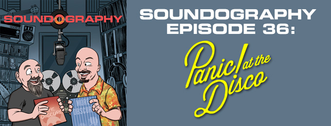 Soundography #36: Panic! At The Disco