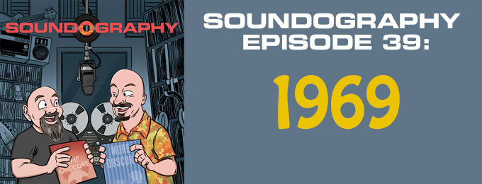 Soundography #39: A Year in Music – 1969