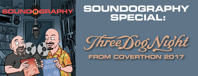 Soundography Special: Three Dog Night from Coverthon 2017