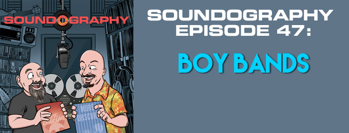 Soundography #47: Boy Bands