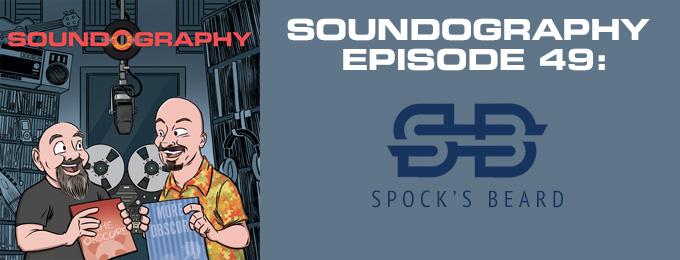 Soundography #49: Spock's Beard