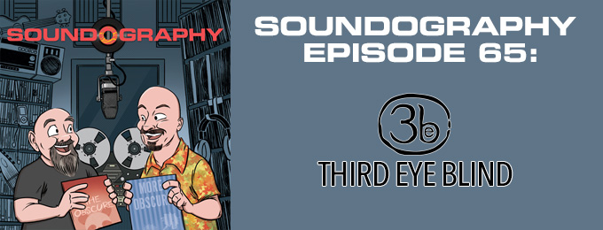 Soundography #65: Third Eye Blind