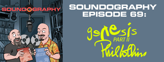 Soundography #69: Genesis (pt. 2) and Phil Collins