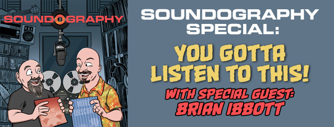 Soundography Special: You Gotta Listen to This, feat. Brian Ibbott