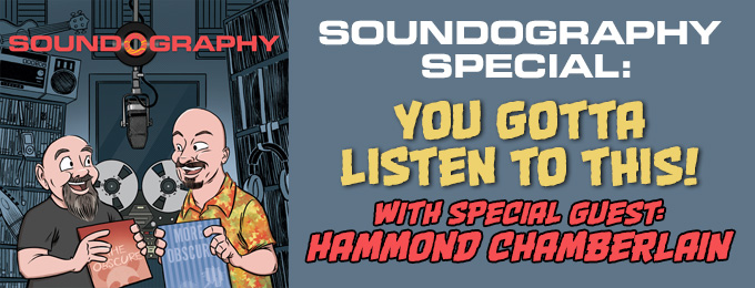 Soundography Special: You Gotta Listen to This, feat. Hammond Chamberlain