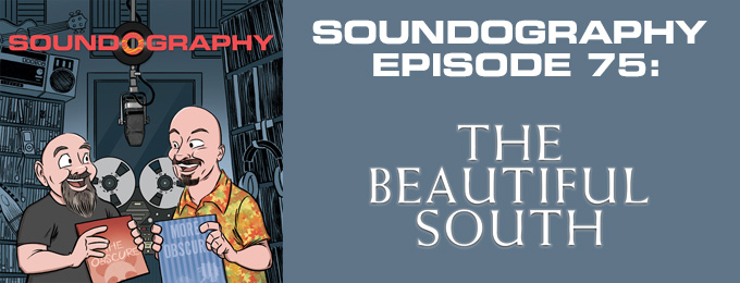 Soundography #75: The Beautiful South