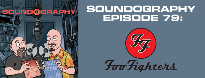 Soundography #79: Foo Fighters