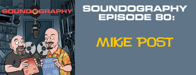 Soundography #80: Mike Post