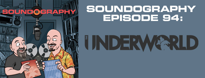 Soundography #94 : Underworld