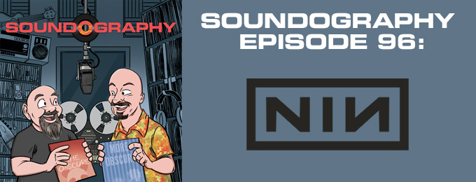 Soundography #96 : Trent Reznor & Nine Inch Nails