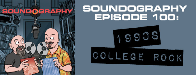 Soundography #100: 90s College Rock