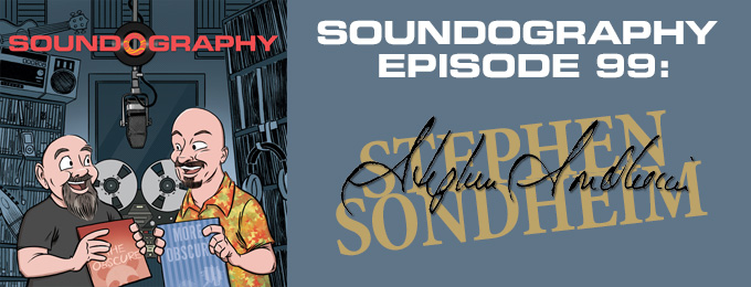 Soundography #99: Stephen Sondheim