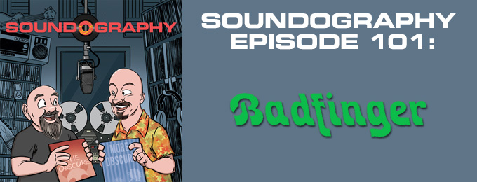 Soundography #101: Badfinger