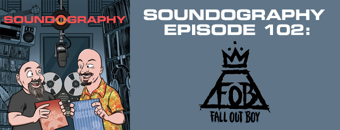 Soundography #102: Fall Out Boy