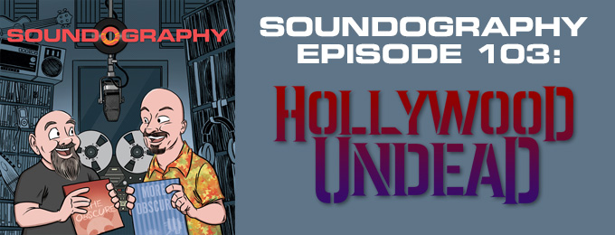 Soundography #103: Hollywood Undead