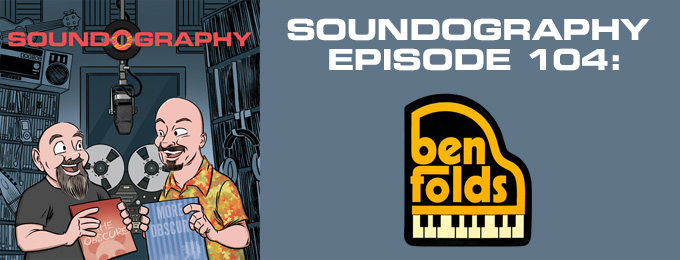 Soundography #104: Ben Folds