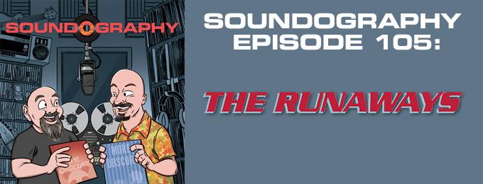 Soundography #105: The Runaways