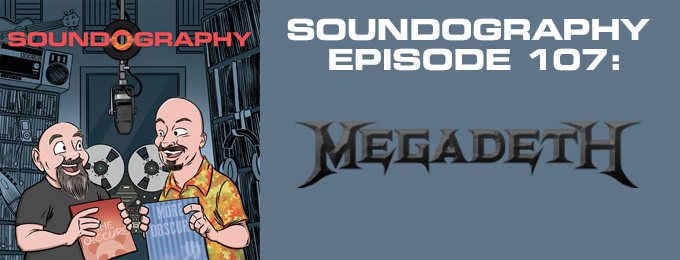 Soundography #107: Megadeth