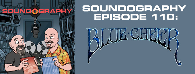 Soundography #110: Blue Cheer
