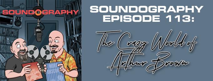 Soundography #113: Arthur Brown