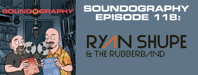 Soundography #118: Ryan Shupe and the Rubberband