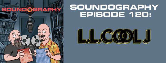 Soundography #120: LL Cool J