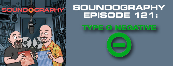 Soundography #121: Type O Negative