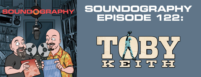 Soundography #122: Toby Keith
