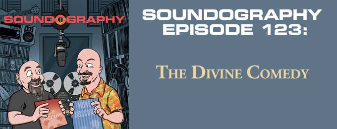 Soundography #123: The Divine Comedy